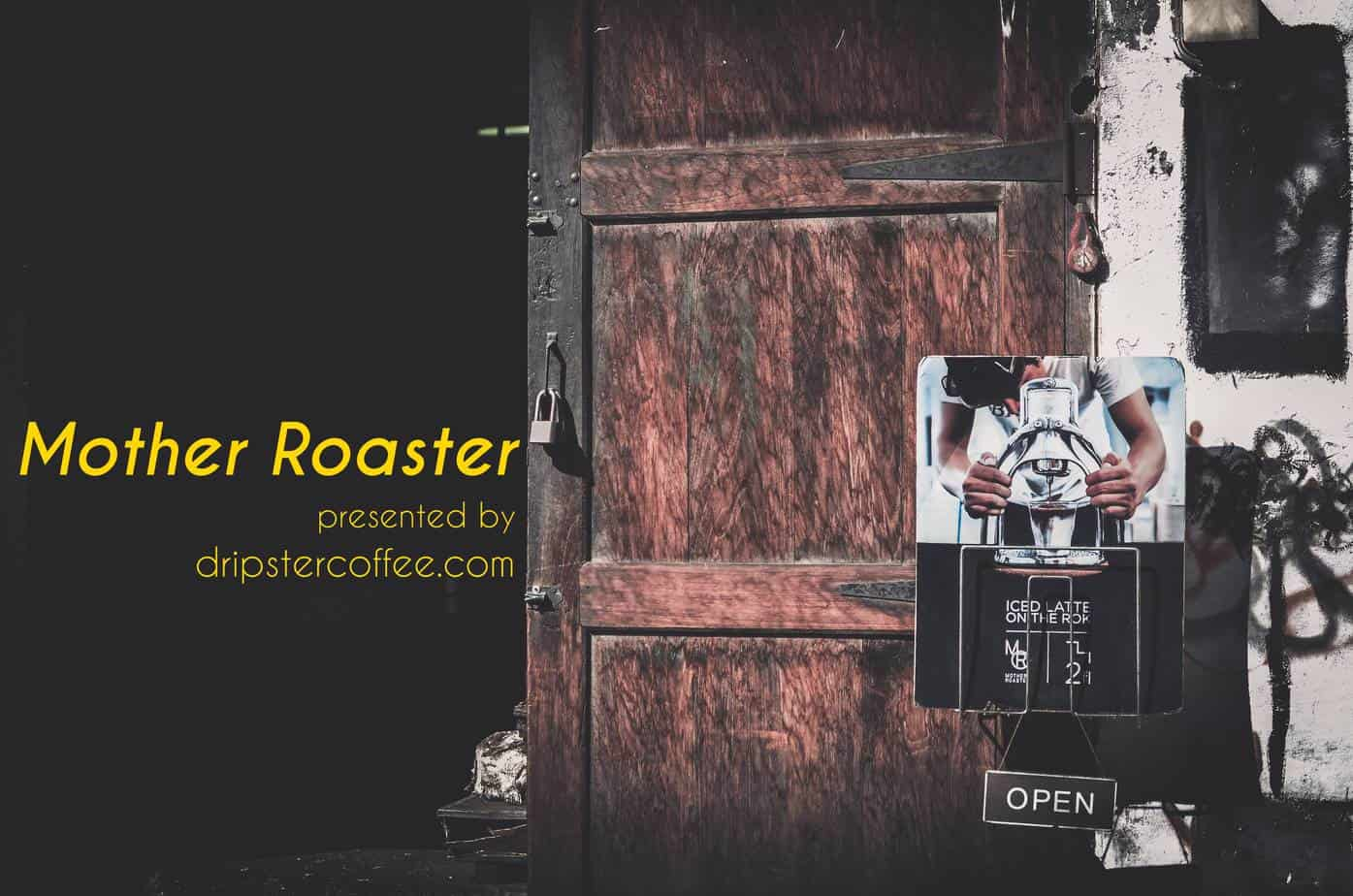mother roaster cafe